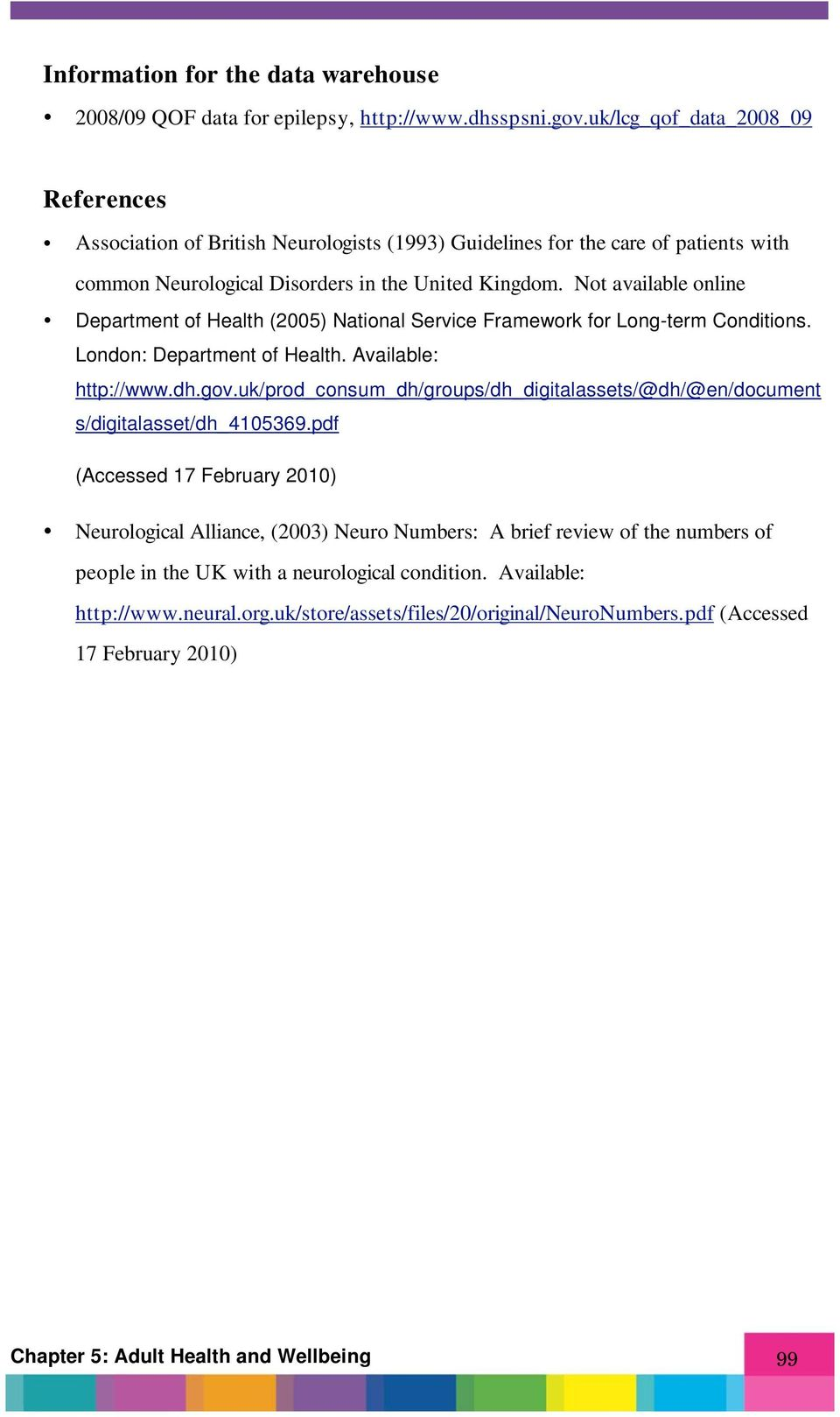 Not available online Department of Health (2005) National Service Framework for Long-term Conditions. London: Department of Health. Available: http://www.dh.gov.
