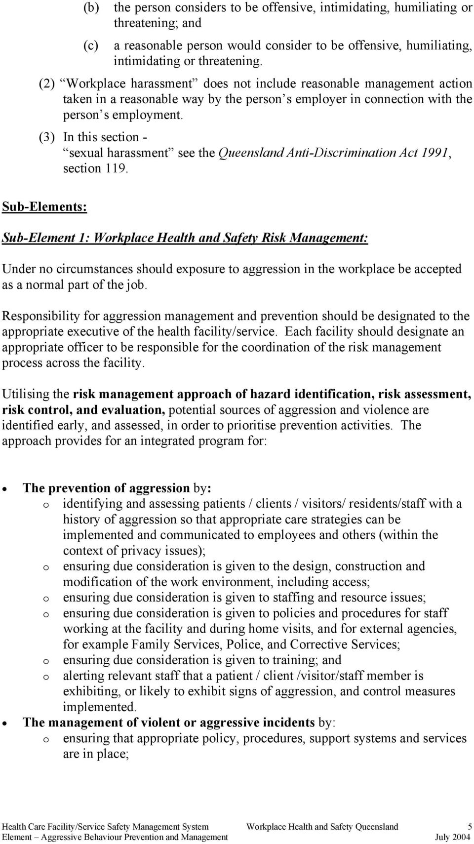 (3) In this section - sexual harassment see the Queensland Anti-Discrimination Act 1991, section 119.