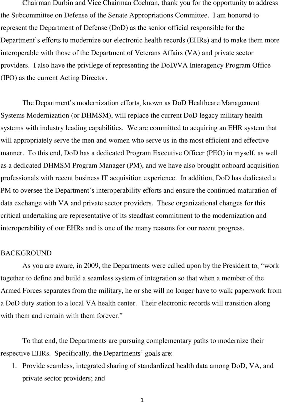 interoperable with those of the Department of Veterans Affairs (VA) and private sector providers.