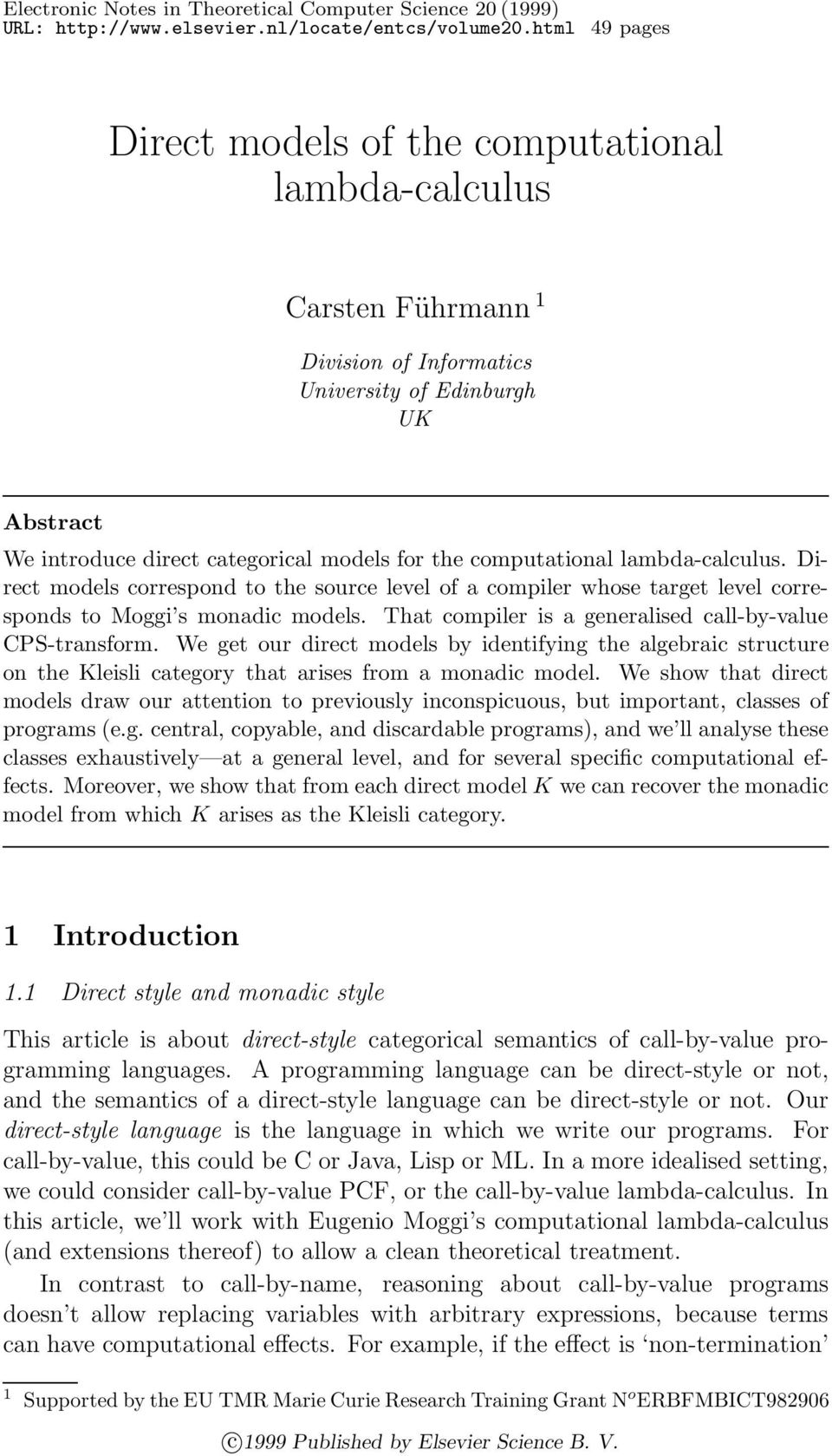 computational lambda-calculus. Direct models correspond to the source level of a compiler whose target level corresponds to Moggi s monadic models.