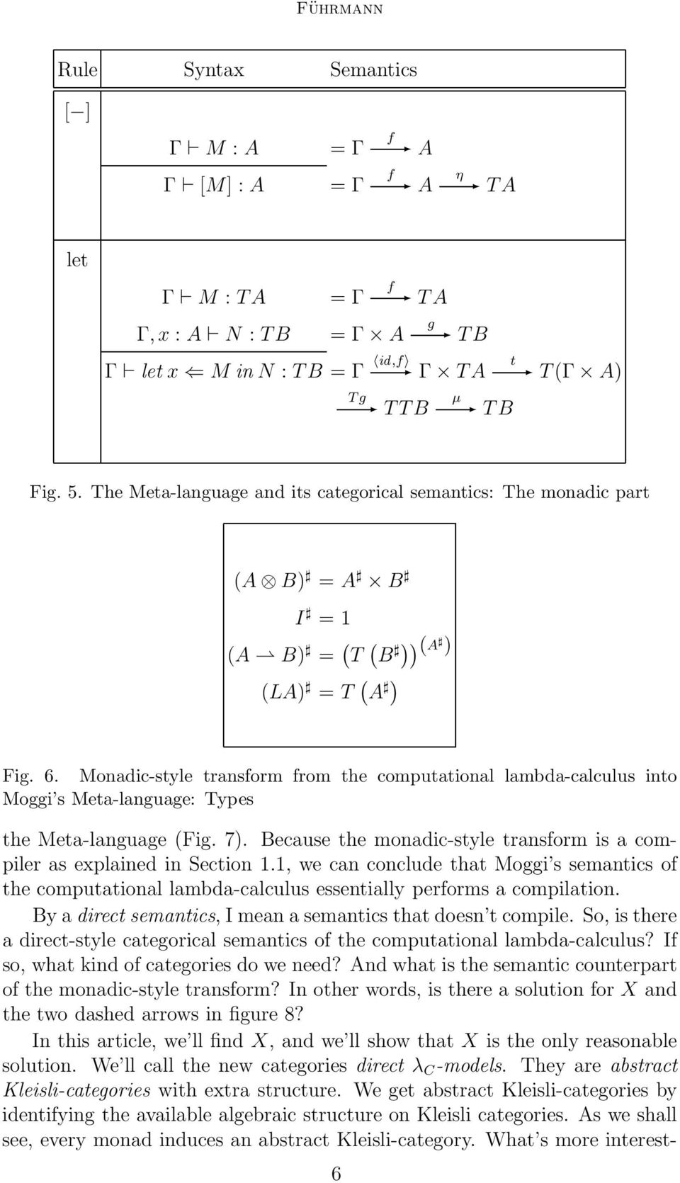 Monadic-style transform from the computational lambda-calculus into Moggi s Meta-language: Types the Meta-language (Fig. 7).