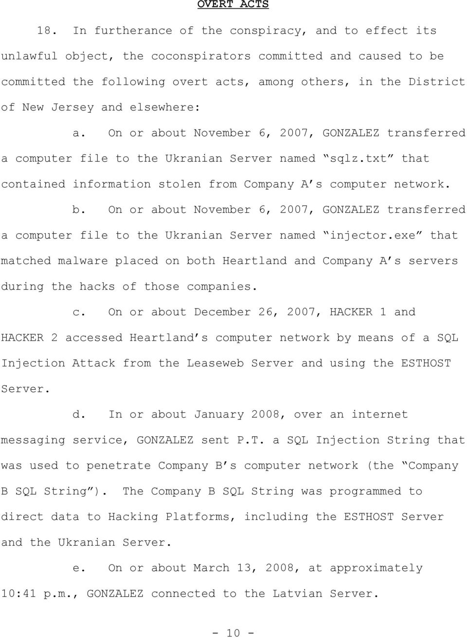 elsewhere a. On or about November 6, 2007, GONZALEZ transferred a computer file to the Ukranian Server named sqlz.txt that contained information stolen from Company A s computer network. b.