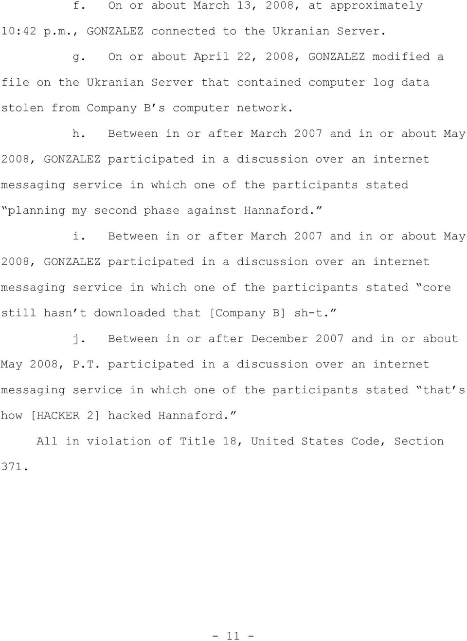 Between in or after March 2007 and in or about May 2008, GONZALEZ participated in a discussion over an internet messaging service in which one of the participants stated planning my second phase