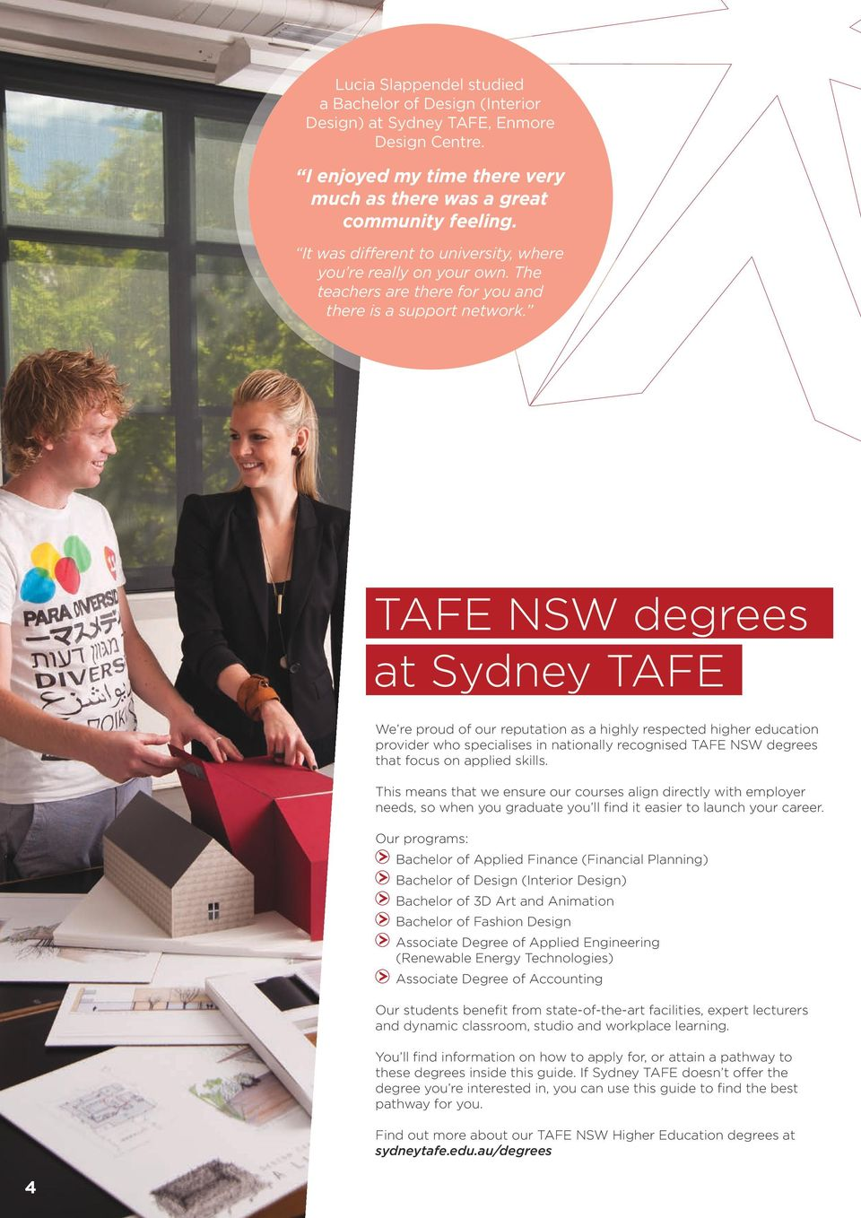 TAFE NSW degrees at Sydney TAFE We re proud of our reputation as a highly respected higher education provider who specialises in nationally recognised TAFE NSW degrees that focus on applied skills.