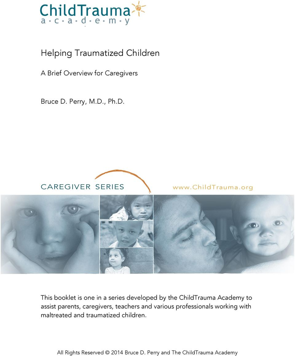 org This booklet is one in a series developed by the ChildTrauma Academy to