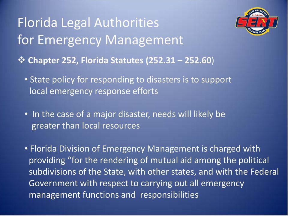 likely be greater than local resources Florida Division of Emergency Management is charged with providing for the rendering of mutual aid
