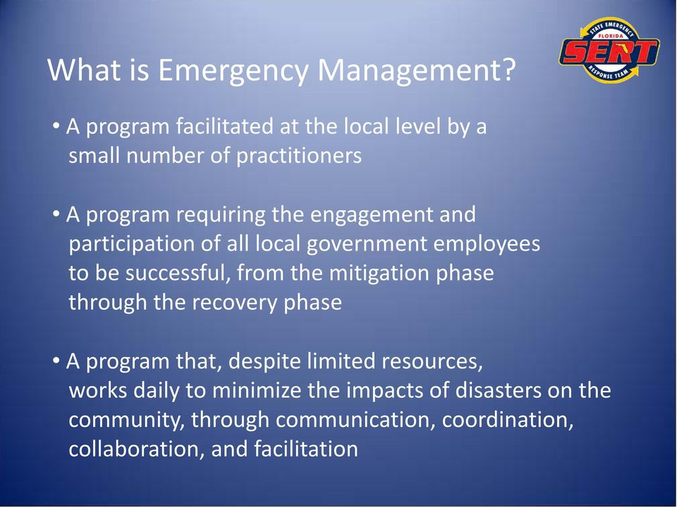 and participation of all local government employees to be successful, from the mitigation phase through the