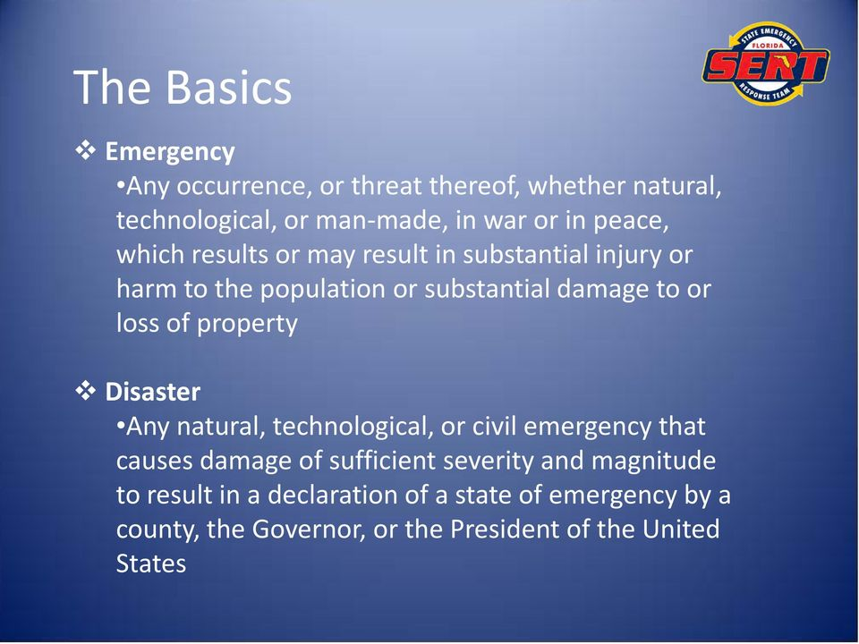of property Disaster Any natural, technological, or civil emergency that causes damage of sufficient severity and