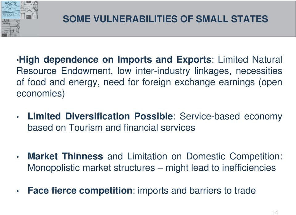 Diversification Possible: Service-based economy based on Tourism and financial services Market Thinness and Limitation on