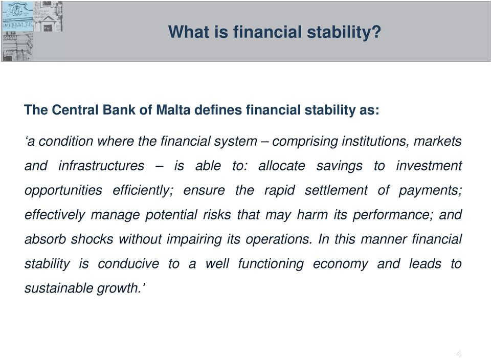 and infrastructures is able to: allocate savings to investment opportunities efficiently; ensure the rapid settlement of