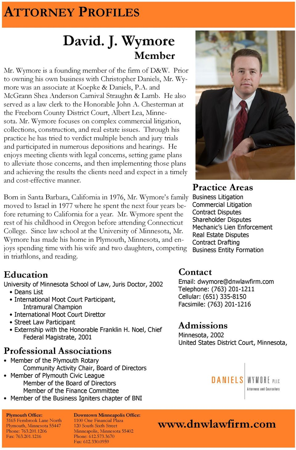 Wymore focuses on complex commercial litigation, collections, construction, and real estate issues.