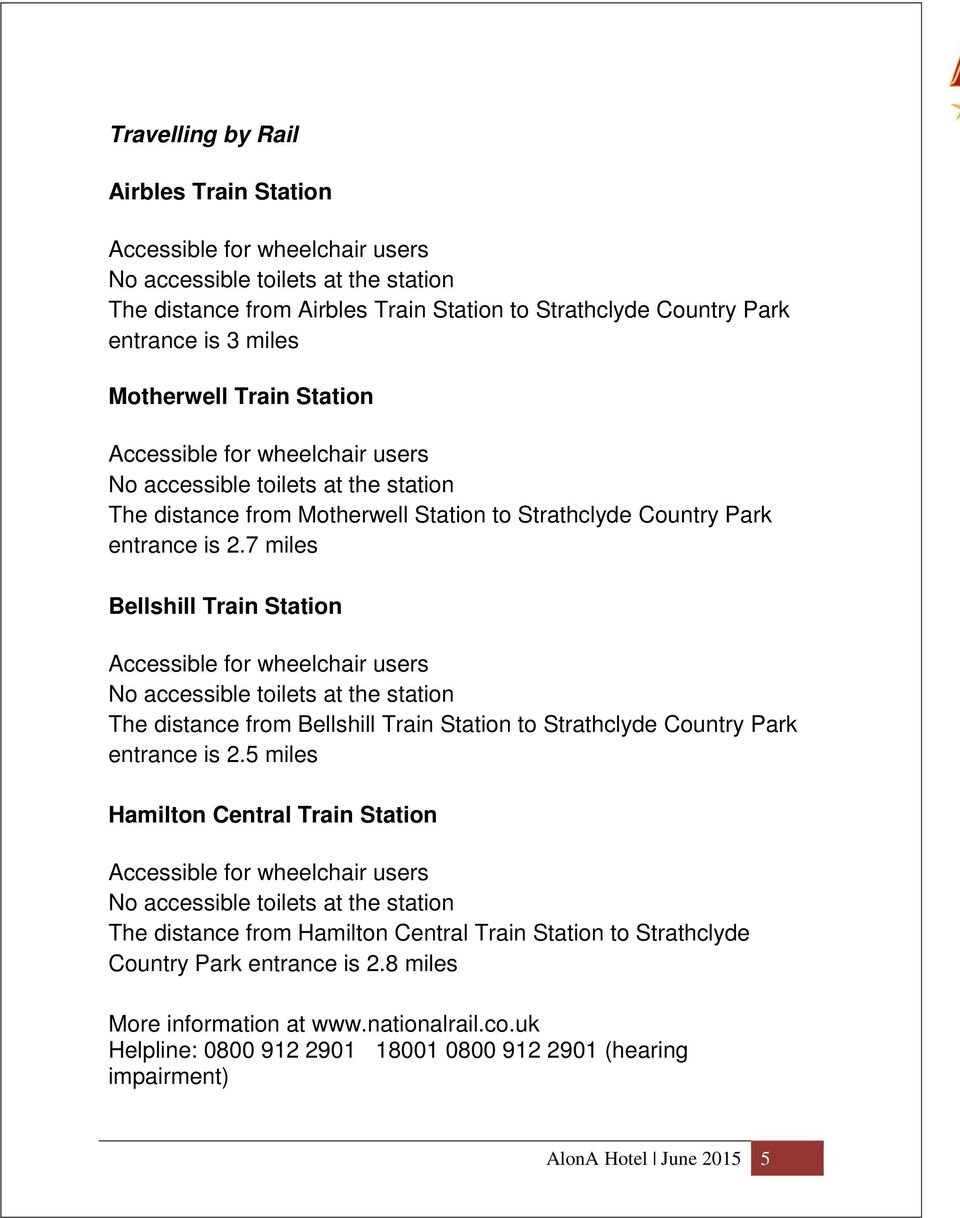 7 miles Bellshill Train Station Accessible for wheelchair users No accessible toilets at the station The distance from Bellshill Train Station to Strathclyde Country Park entrance is 2.