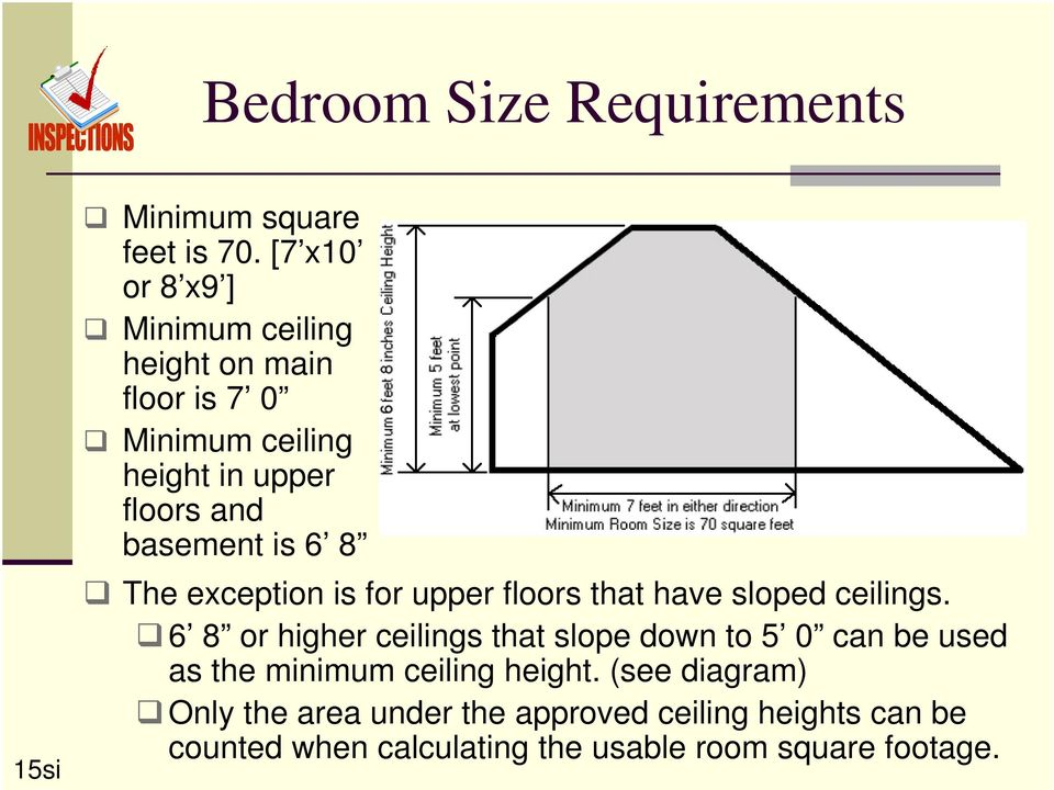 is 6 8 The exception is for upper floors that have sloped ceilings.