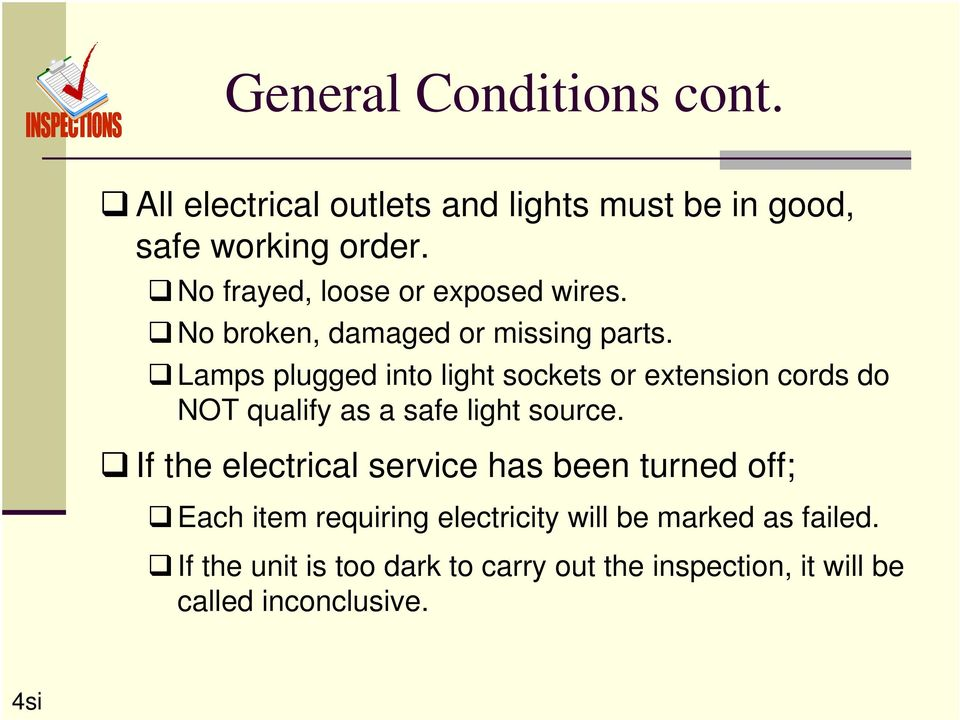 Lamps plugged into light sockets or extension cords do NOT qualify as a safe light source.