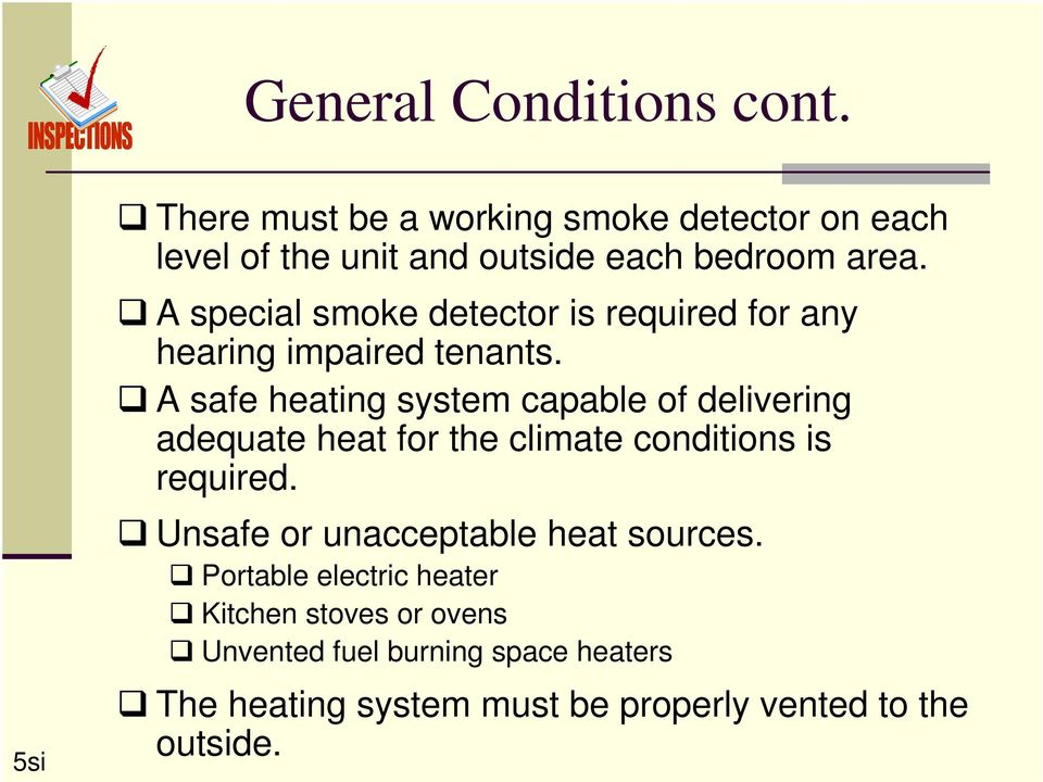 A special smoke detector is required for any hearing impaired tenants.