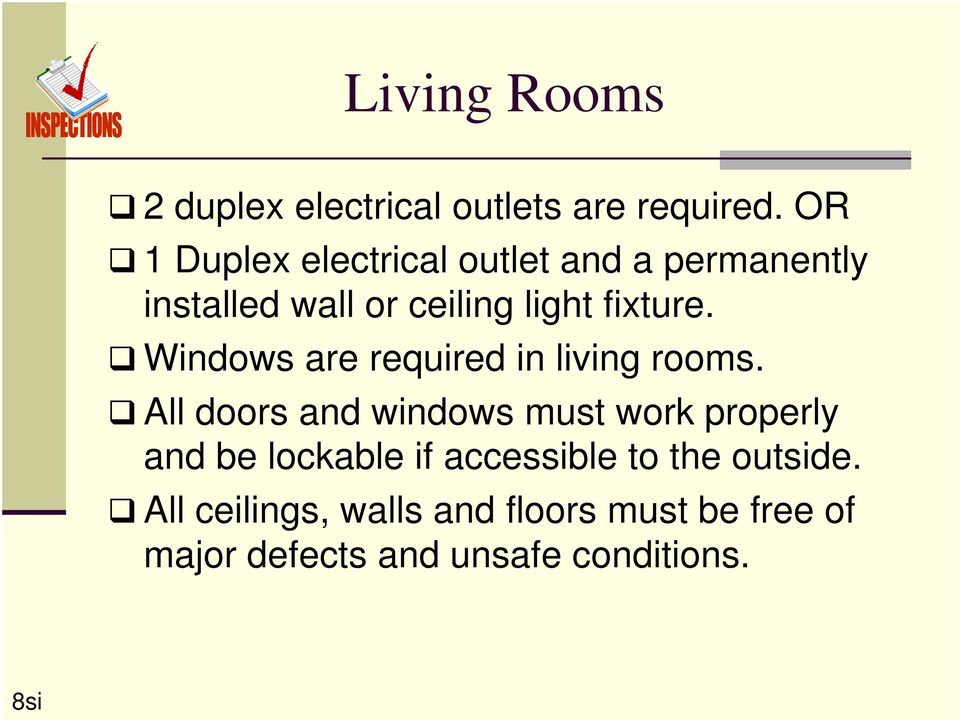 Windows are required in living rooms.