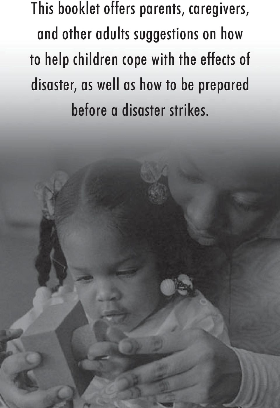 children cope with the effects of disaster, as