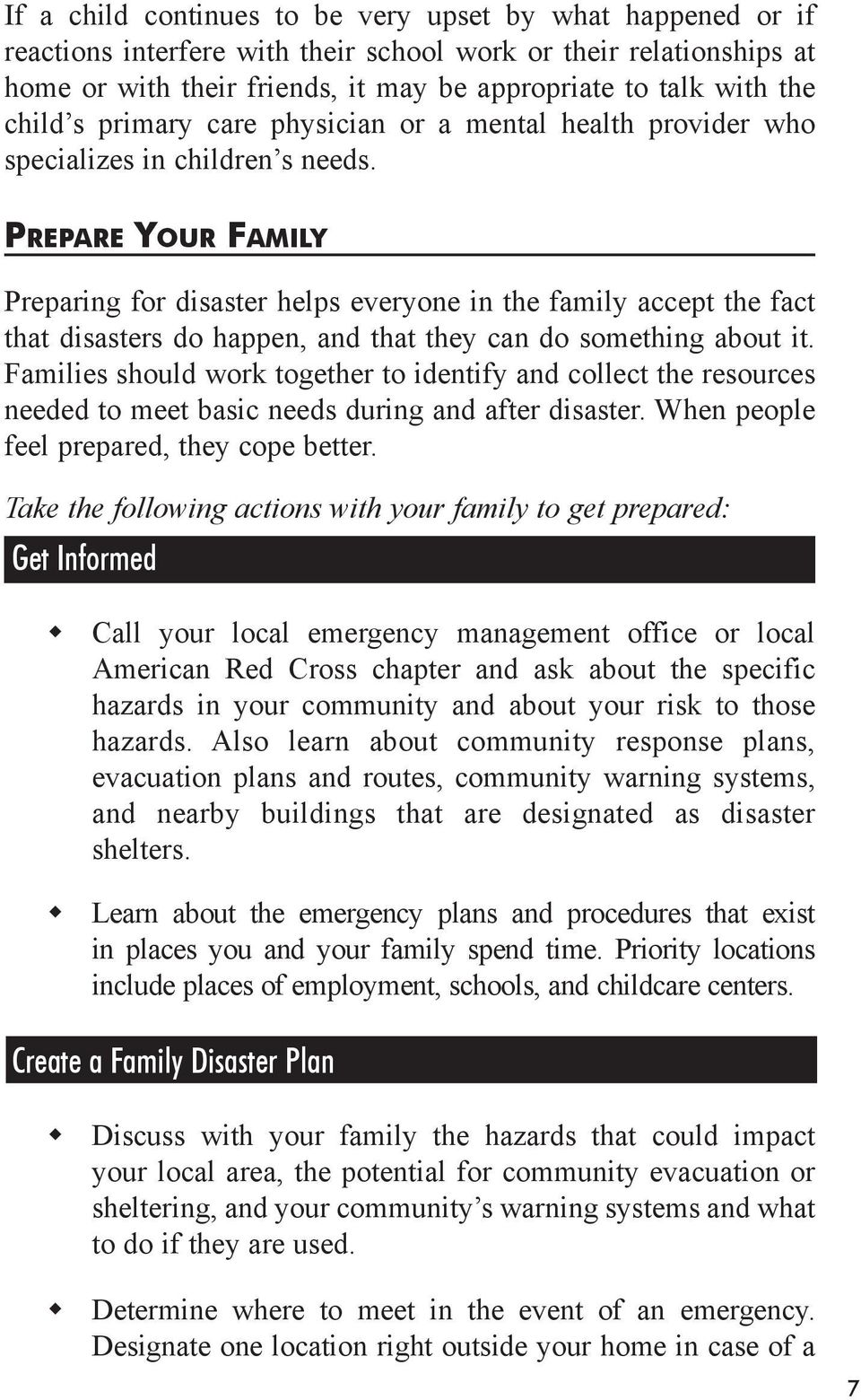 PREPARE YOUR FAMILY Preparing for disaster helps everyone in the family accept the fact that disasters do happen, and that they can do something about it.