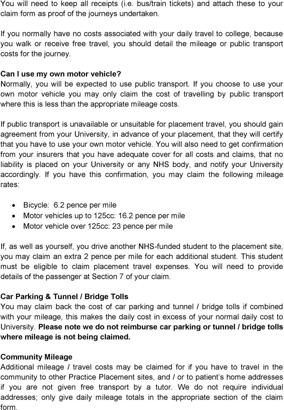 Can I use my own motor vehicle? Normally, you will be expected to use public transport.