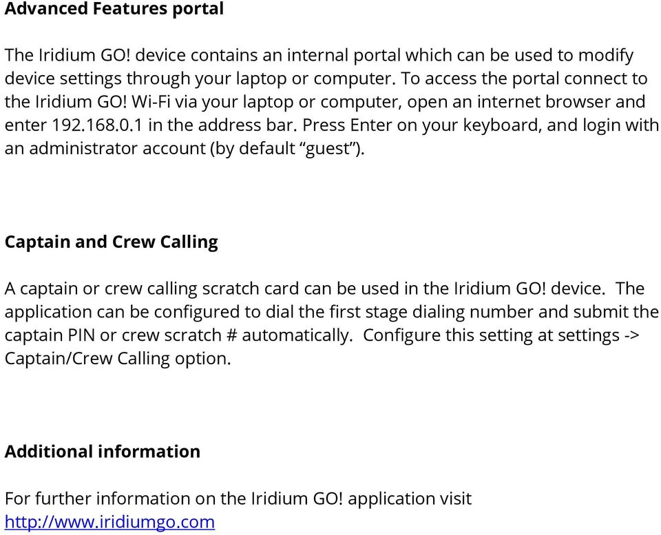 Captain and Crew Calling A captain or crew calling scratch card can be used in the Iridium GO! device.