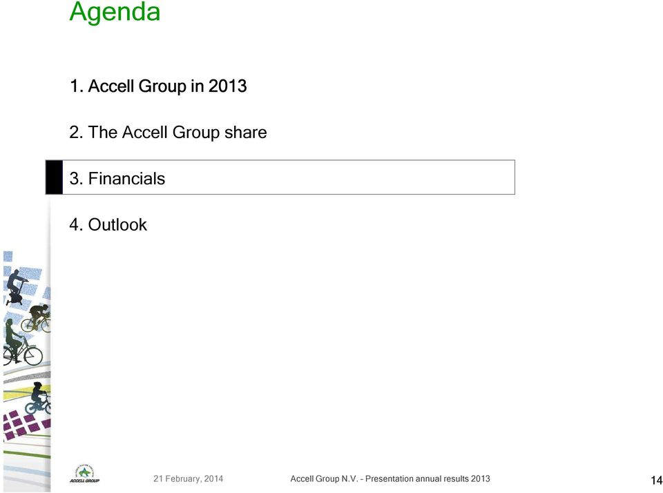 Outlook 21 February, 2014 Accell Group