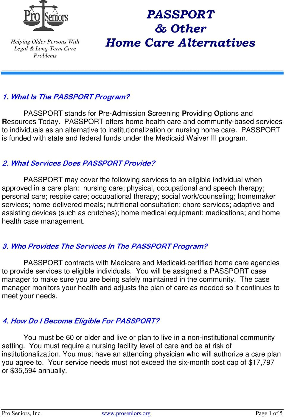PASSPORT offers home health care and community-based services to individuals as an alternative to institutionalization or nursing home care.