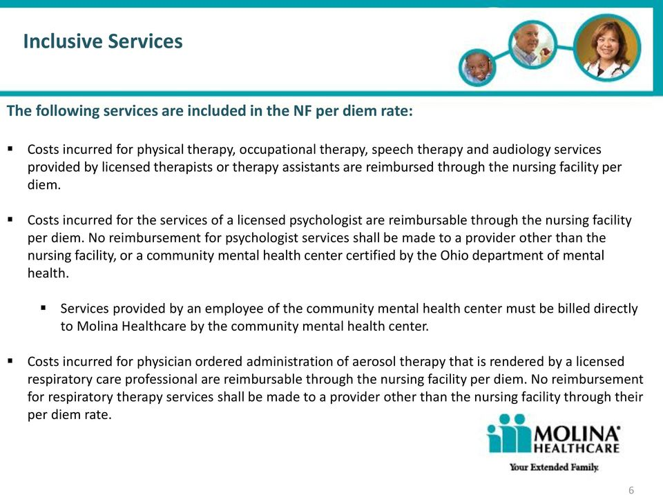 Costs incurred for the services of a licensed psychologist are reimbursable through the nursing facility per diem.