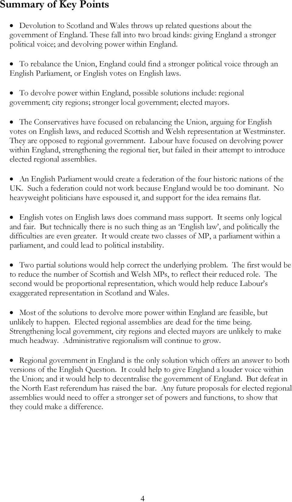 To rebalance the Union, England could find a stronger political voice through an English Parliament, or English votes on English laws.