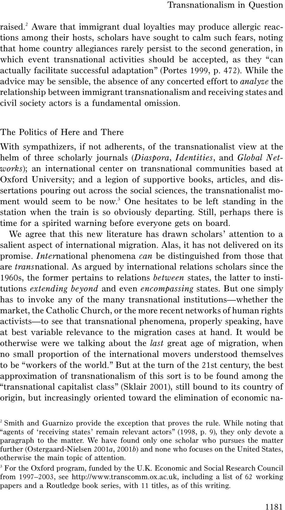 generation, in which event transnational activities should be accepted, as they can actually facilitate successful adaptation (Portes 1999, p. 472).