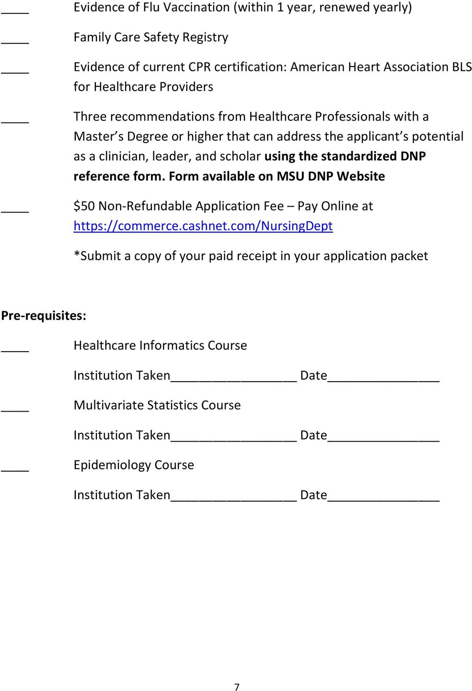 standardized DNP reference form. Form available on MSU DNP Website $50 Non-Refundable Application Fee Pay Online at https://commerce.cashnet.