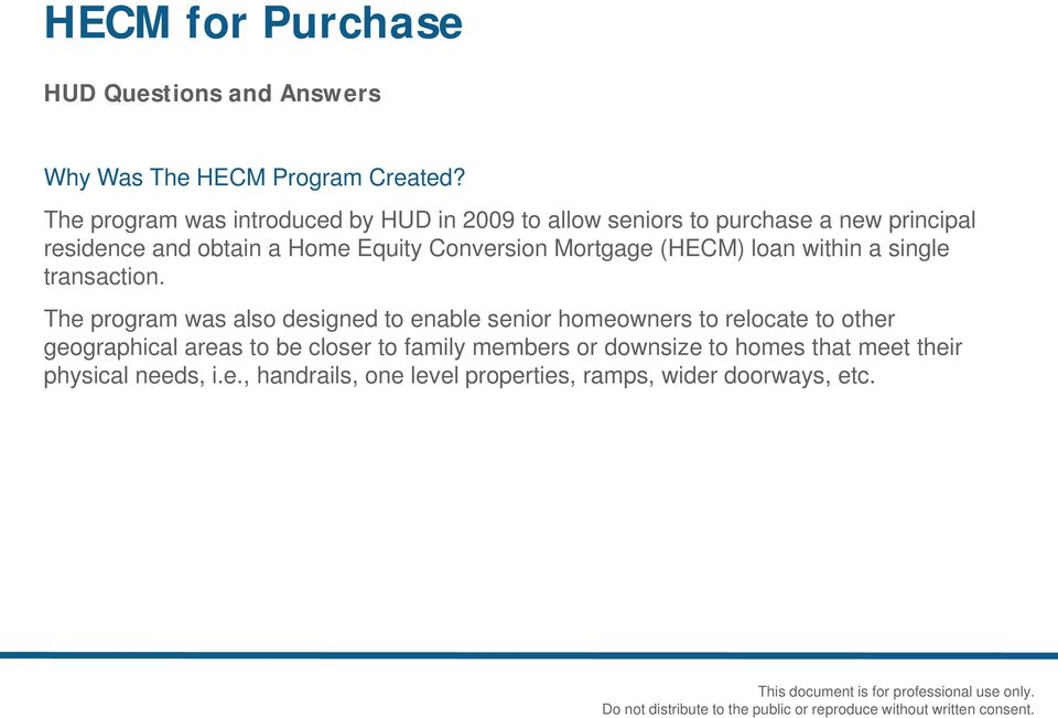 Conversion Mortgage (HECM) loan within a single transaction.