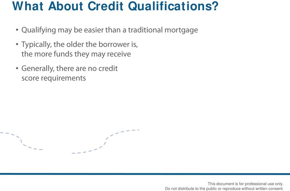 mortgage Typically, the older the borrower is, the