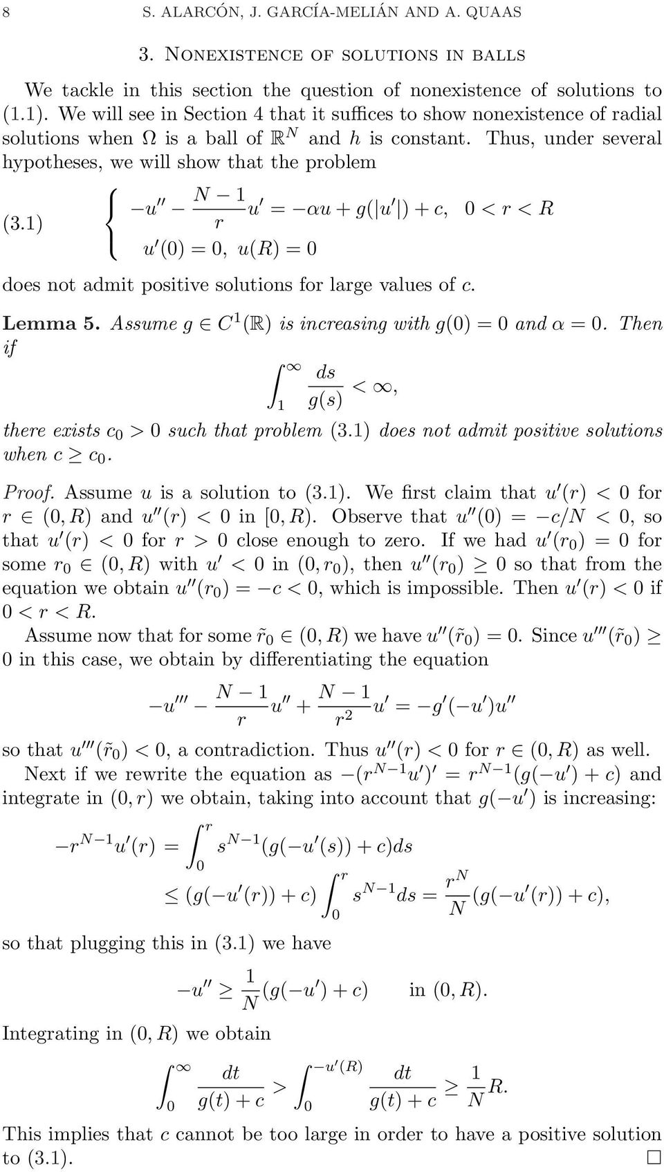 Thu, under everal hypothee, we will how that the problem u N u = αu + g( u ) + c, < r < R (3.) r u () =, u(r) = doe not admit poitive olution for large value of c. Lemma 5.
