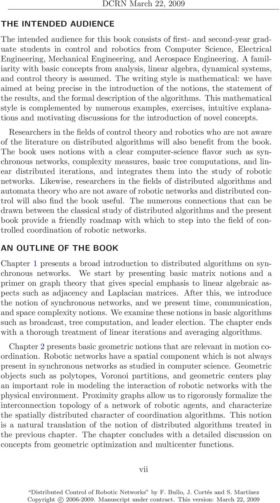 The writing style is mathematical: we have aimed at being precise in the introduction of the notions, the statement of the results, and the formal description of the algorithms.