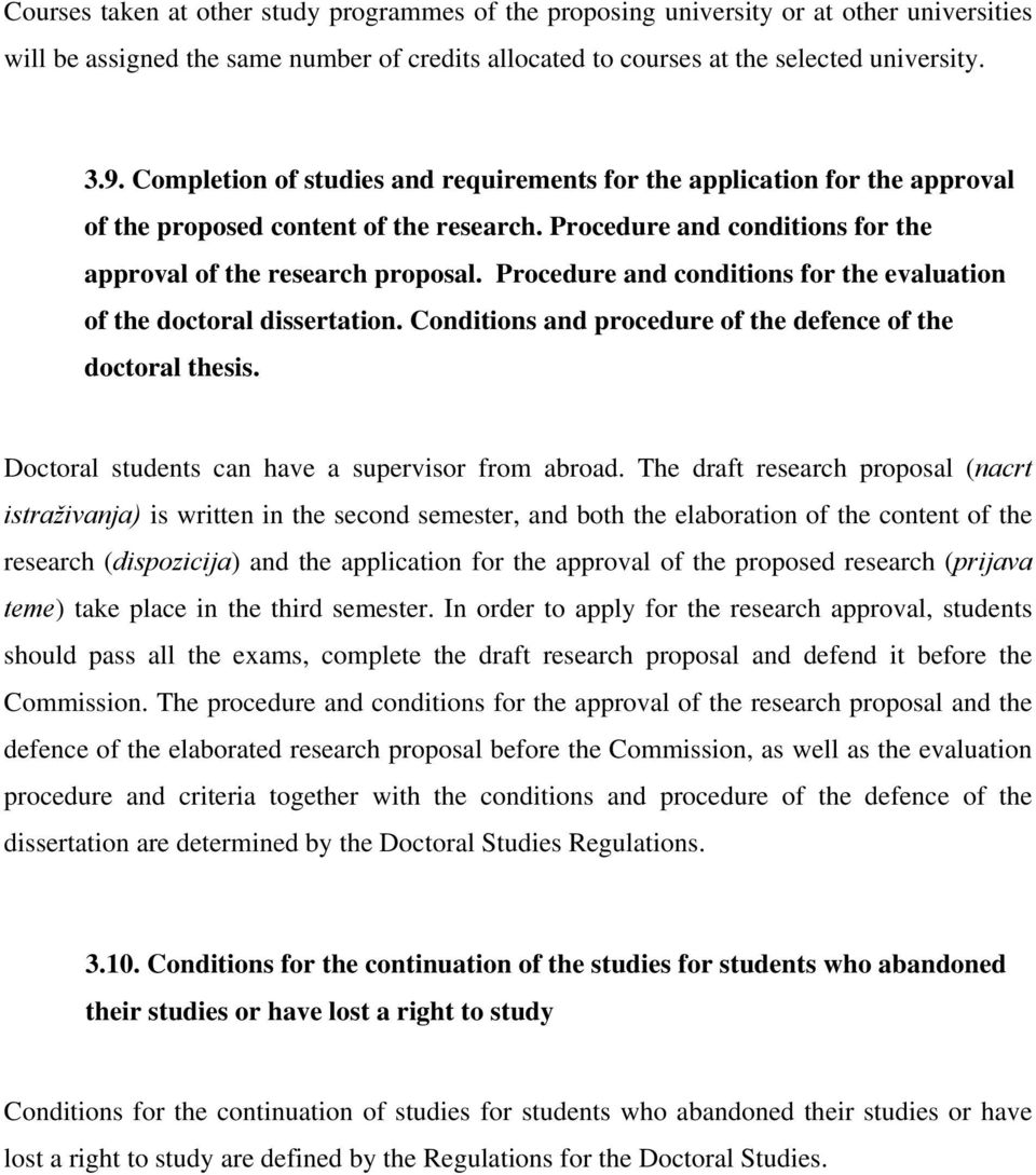 Procedure and conditions for the evaluation of the doctoral dissertation. Conditions and procedure of the defence of the doctoral thesis. Doctoral students can have a supervisor from abroad.