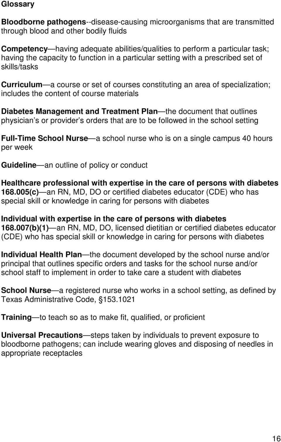 course materials Diabetes Management and Treatment Plan the document that outlines physician s or provider s orders that are to be followed in the school setting Full-Time School Nurse a school nurse