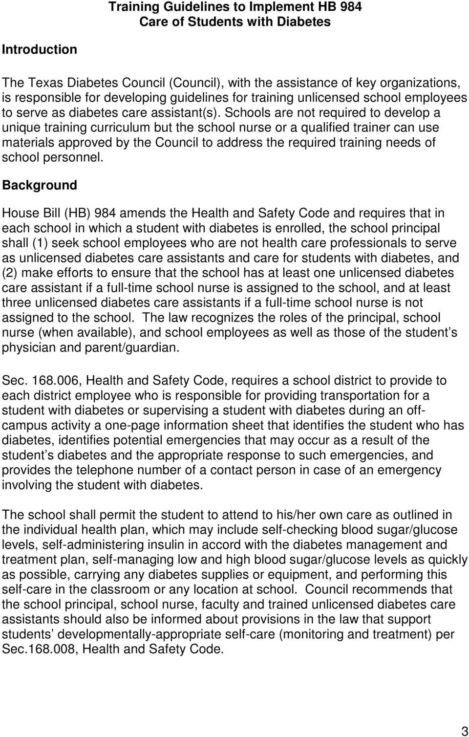 Schools are not required to develop a unique training curriculum but the school nurse or a qualified trainer can use materials approved by the Council to address the required training needs of school