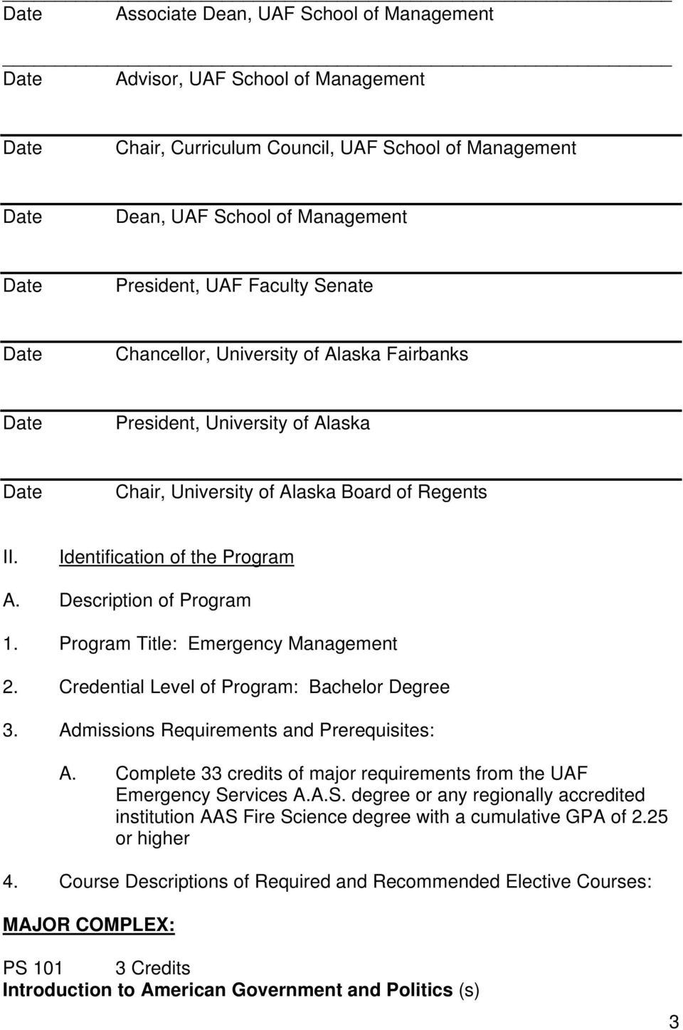 Description of Program 1. Program Title: Emergency Management 2. Credential Level of Program: Bachelor Degree 3. Admissions Requirements and Prerequisites: A.