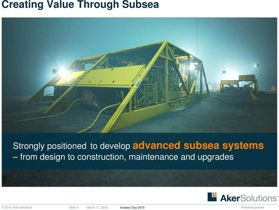 construction, maintenance and upgrades 2015 Aker