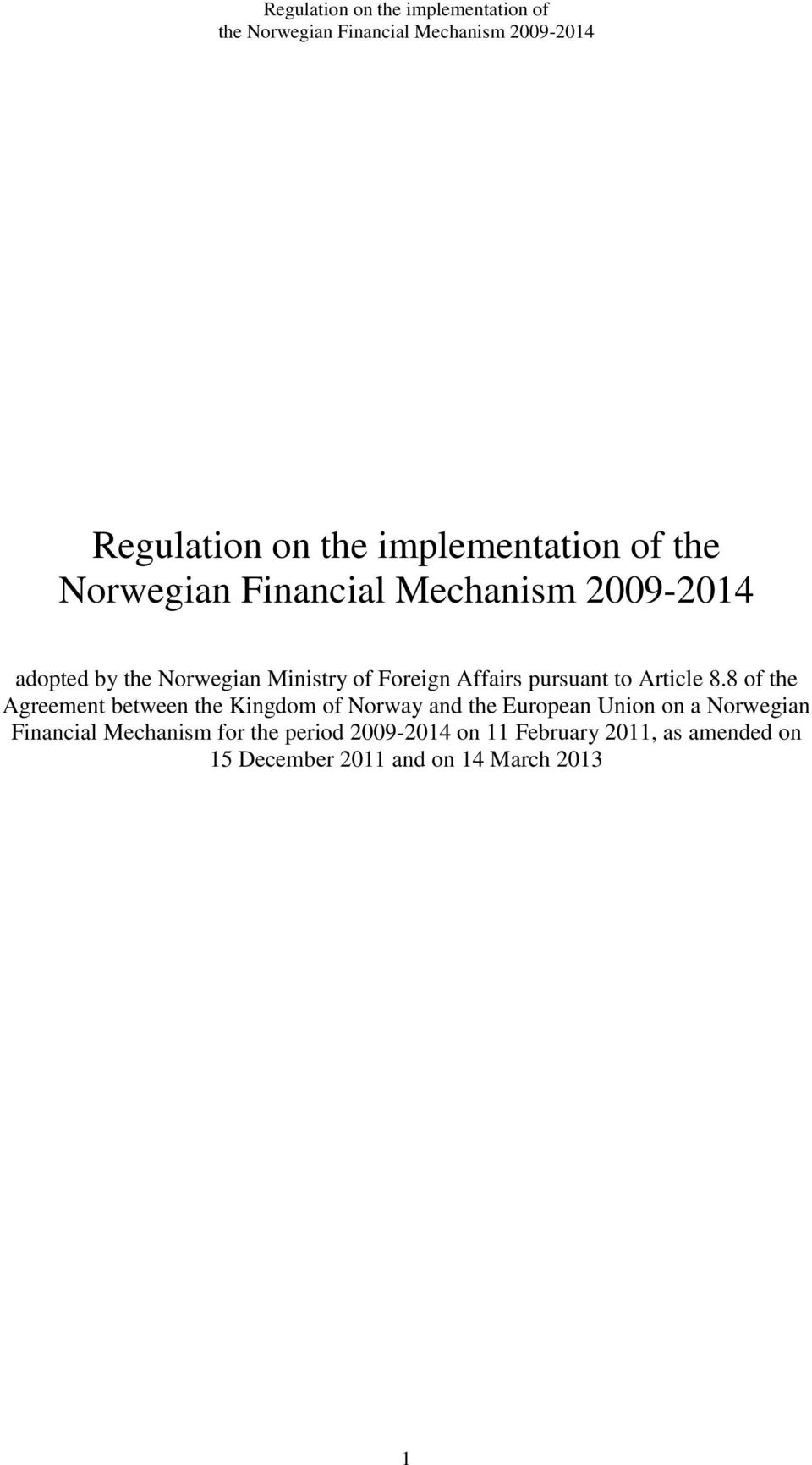 8 of the Agreement between the Kingdom of Norway and the European Union on a Norwegian