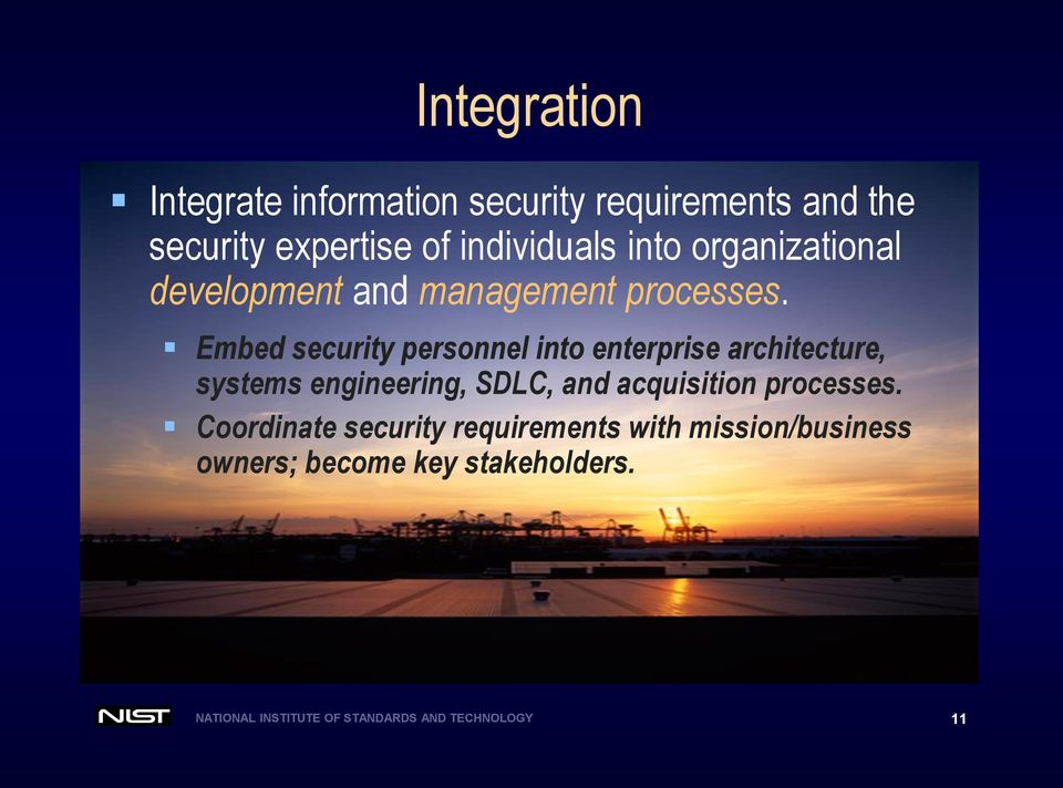 Embed security personnel into enterprise architecture, systems engineering, SDLC, and acquisition
