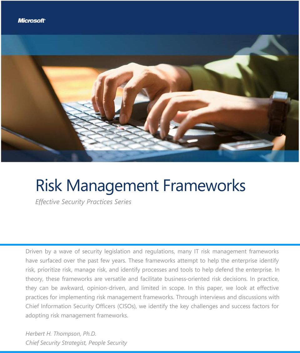In theory, these frameworks are versatile and facilitate business-oriented risk decisions. In practice, they can be awkward, opinion-driven, and limited in scope.