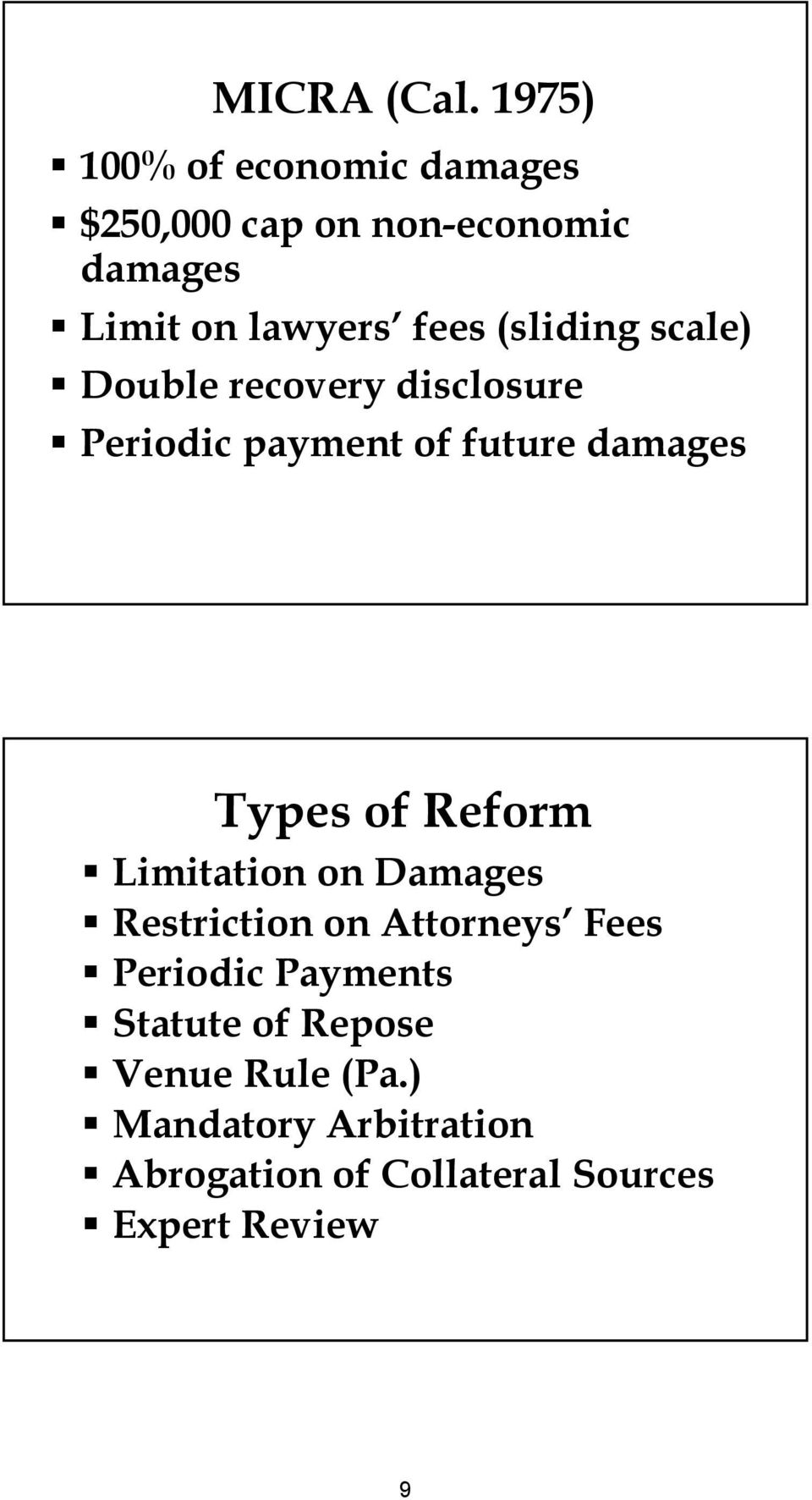 (sliding scale) Double recovery disclosure Periodic payment of future damages Types of