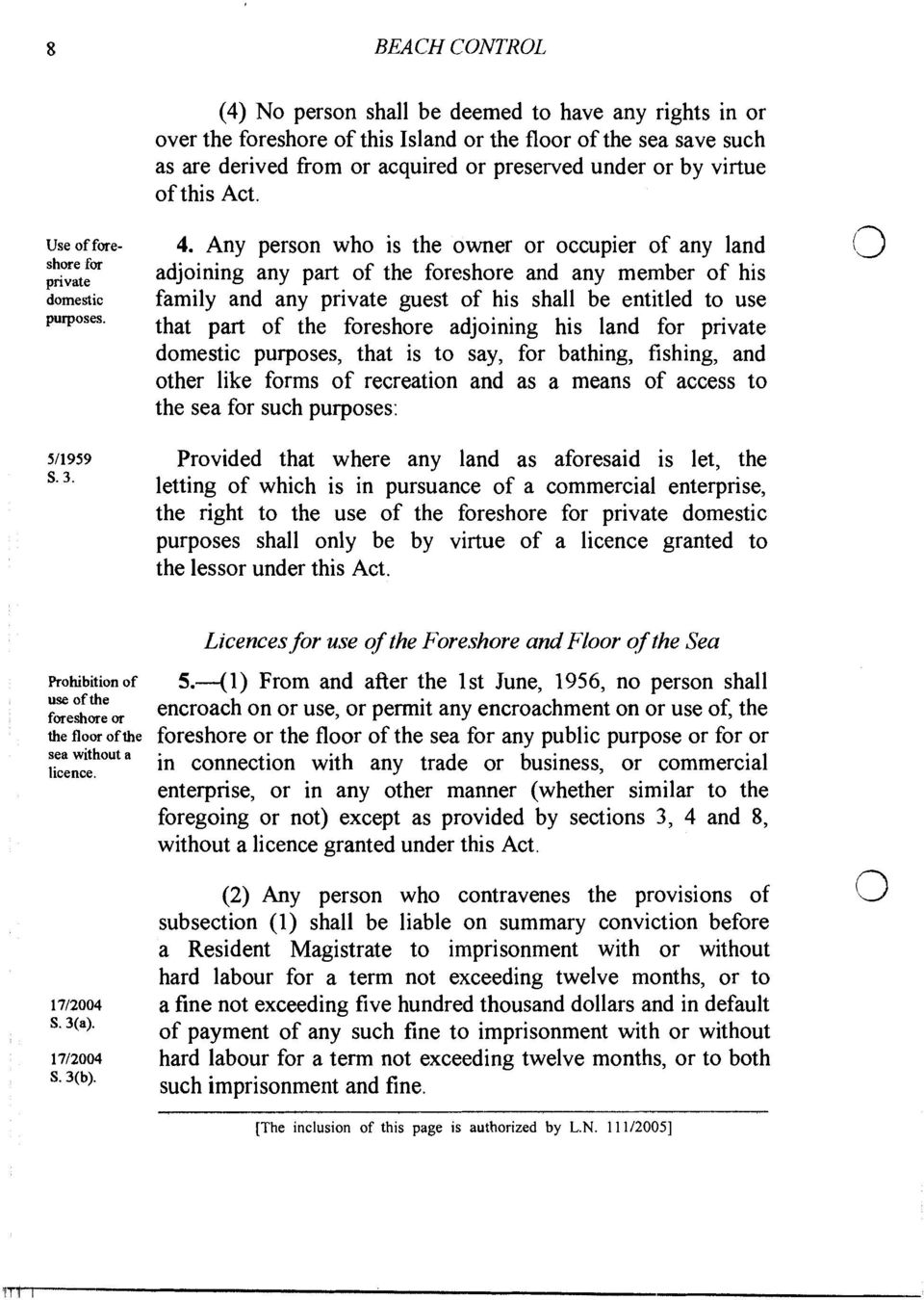 Any person who is the owner or occupier of any land adjoining any part of the foreshore and any member of his family and any private guest of his shall be entitled to use that part of the foreshore