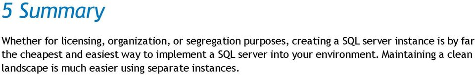 and easiest way to implement a SQL server into your environment.