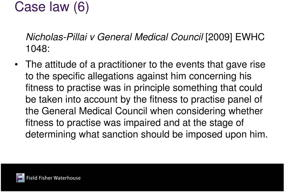 something that could be taken into account by the fitness to practise panel of the General Medical Council when