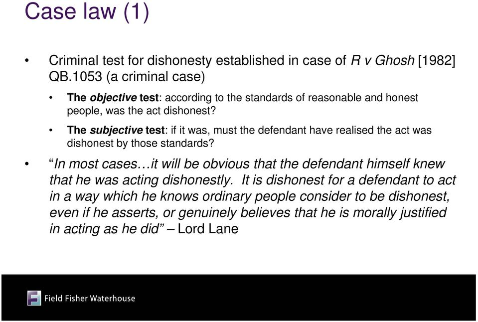 The subjective test: if it was, must the defendant have realised the act was dishonest by those standards?