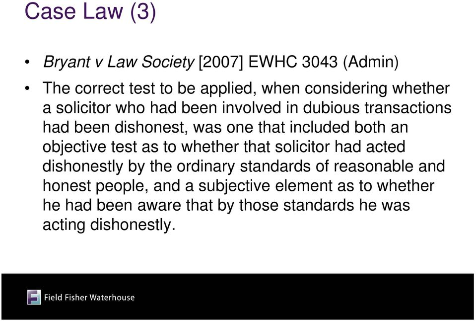 an objective test as to whether that solicitor had acted dishonestly by the ordinary standards of reasonable and