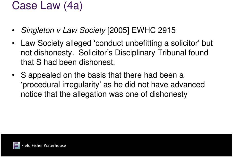 Solicitor s Disciplinary Tribunal found that S had been dishonest.