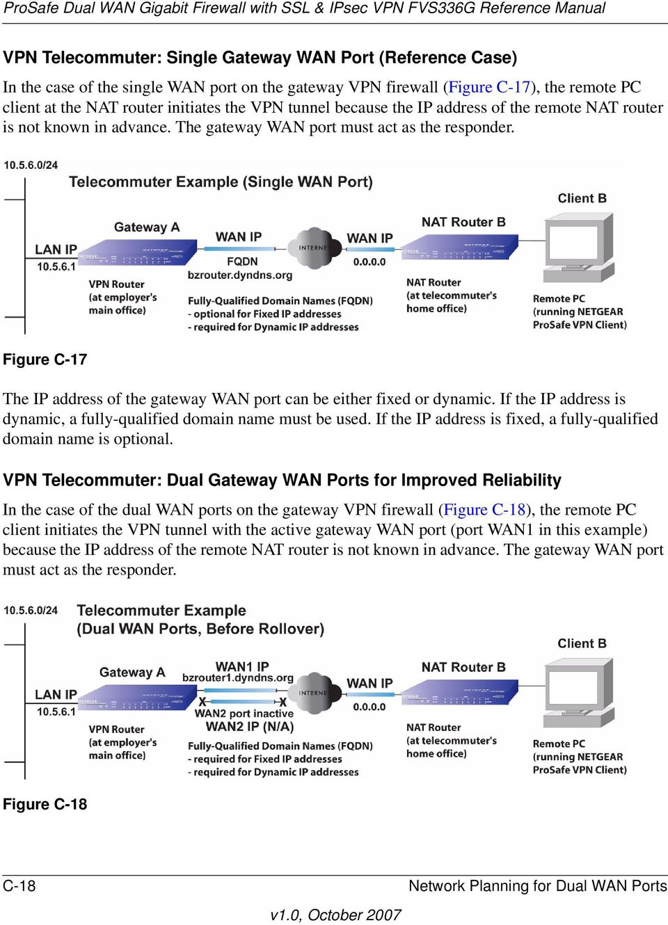 Figure C-17 The IP address of the gateway WAN port can be either fixed or dynamic. If the IP address is dynamic, a fully-qualified domain name must be used.